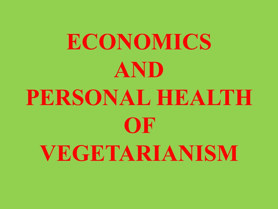 PERSONAL HEALTH OF VEGETARIANISM