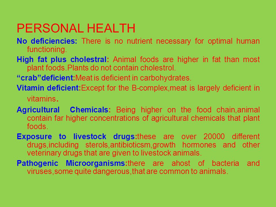 PERSONAL HEALTH No deficiencies: There is no nutrient necessary for optimal human functioning.