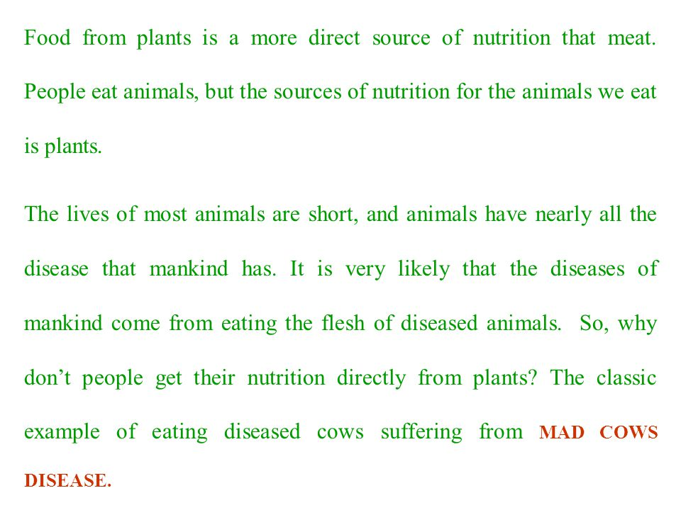Food from plants is a more direct source of nutrition that meat