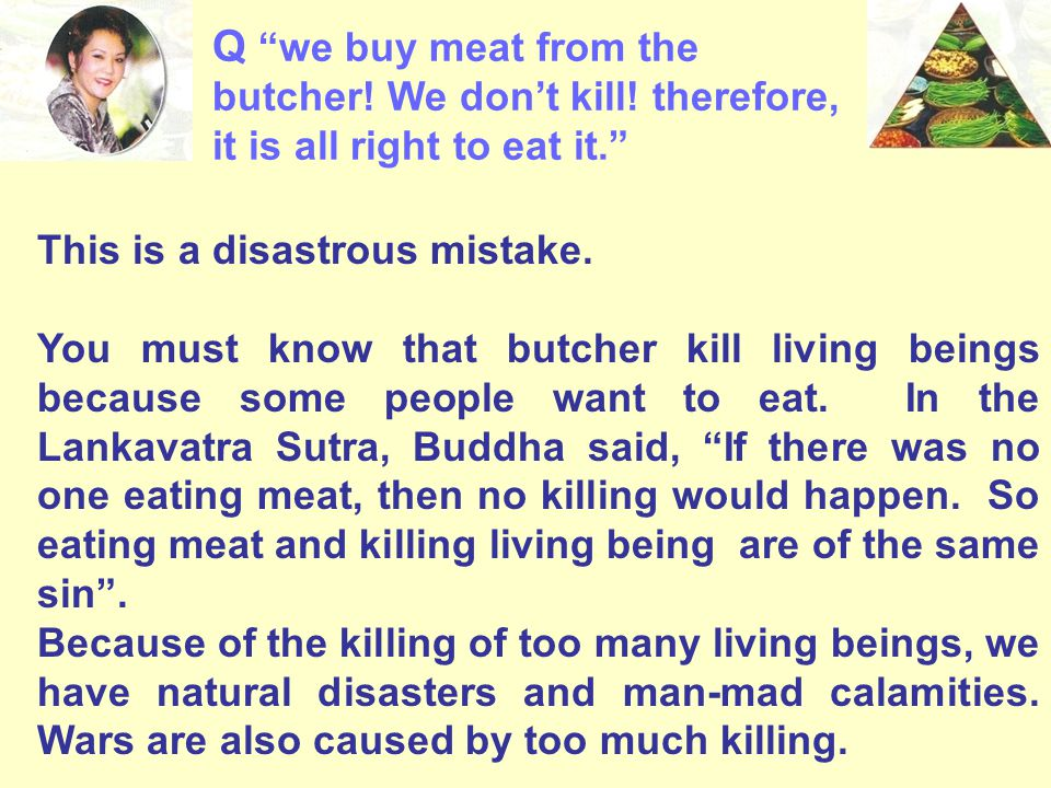 Q we buy meat from the butcher. We don't kill