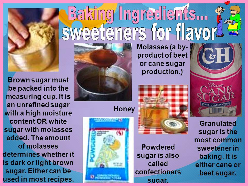 Baking Ingredients... sweeteners for flavor