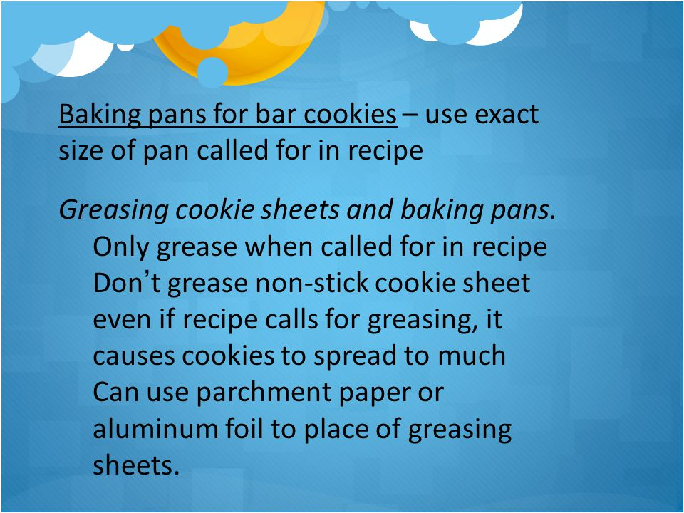Baking pans for bar cookies – use exact size of pan called for in recipe