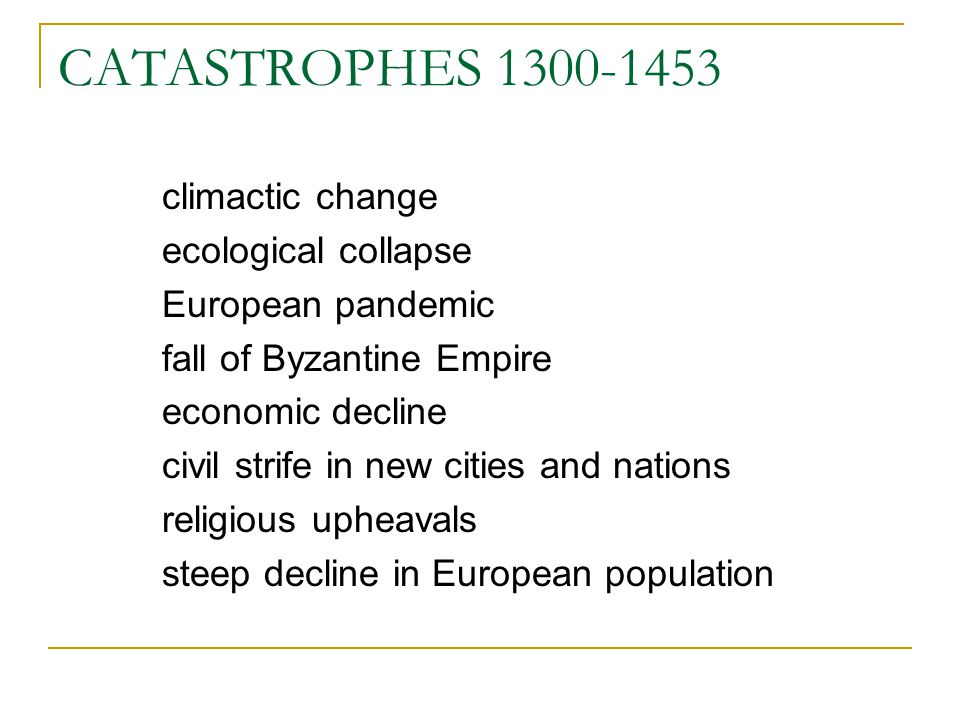 CATASTROPHES 1300-1453 climactic change ecological collapse