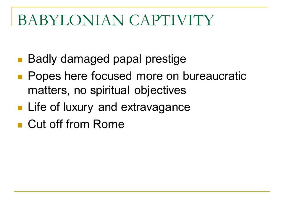 BABYLONIAN CAPTIVITY Badly damaged papal prestige
