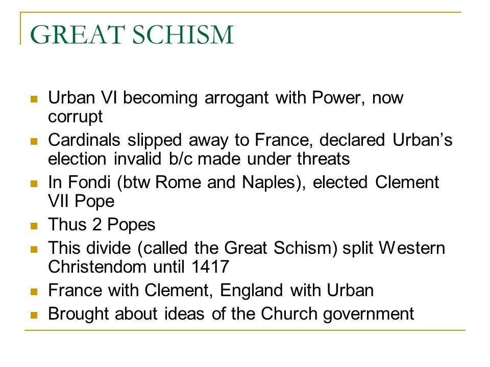 GREAT SCHISM Urban VI becoming arrogant with Power, now corrupt