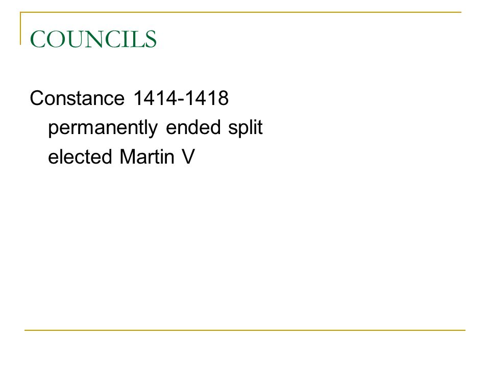 COUNCILS Constance 1414-1418 permanently ended split elected Martin V