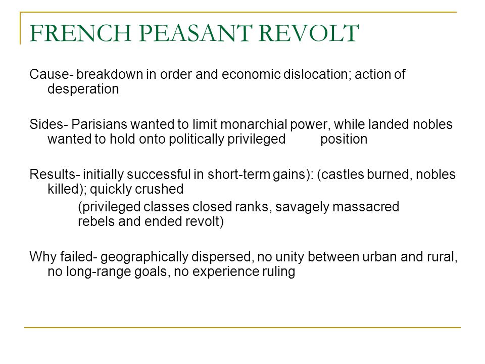 FRENCH PEASANT REVOLT Cause- breakdown in order and economic dislocation; action of desperation.