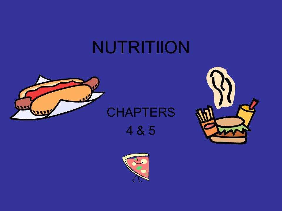 NUTRITIION CHAPTERS 4 & 5