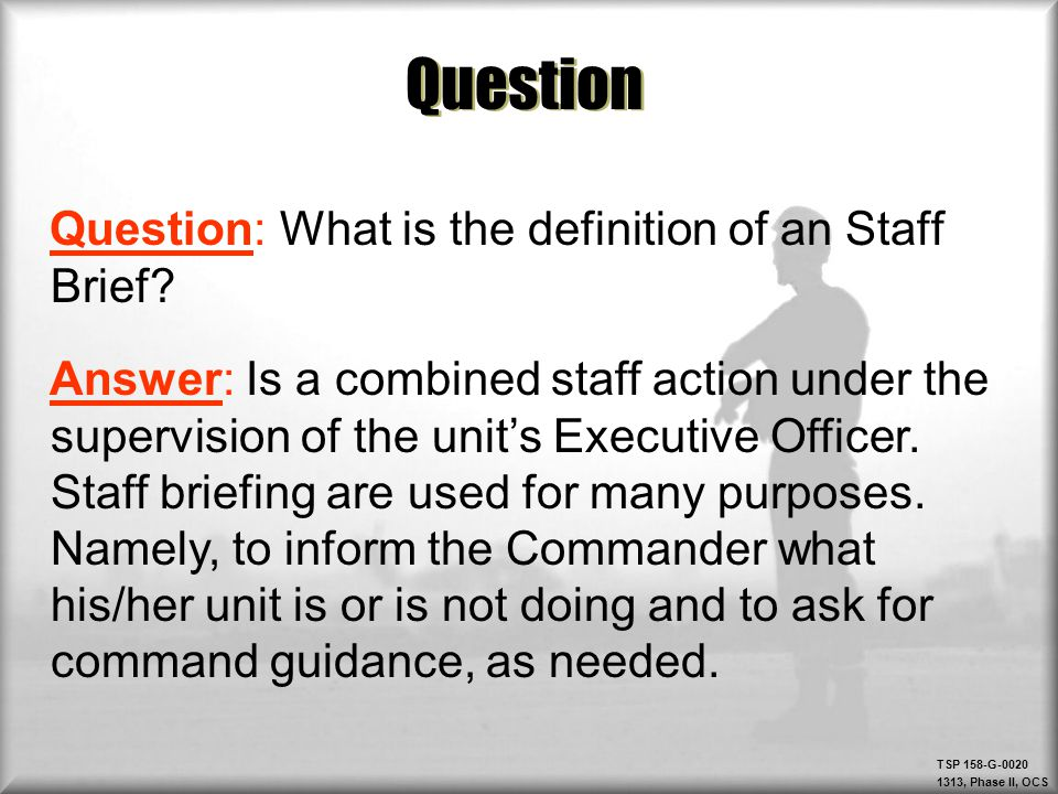 Question Question: What is the definition of an Staff Brief