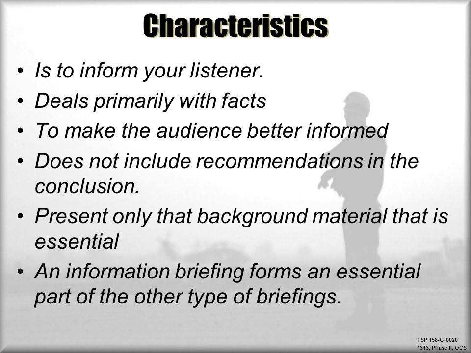 Characteristics Is to inform your listener. Deals primarily with facts