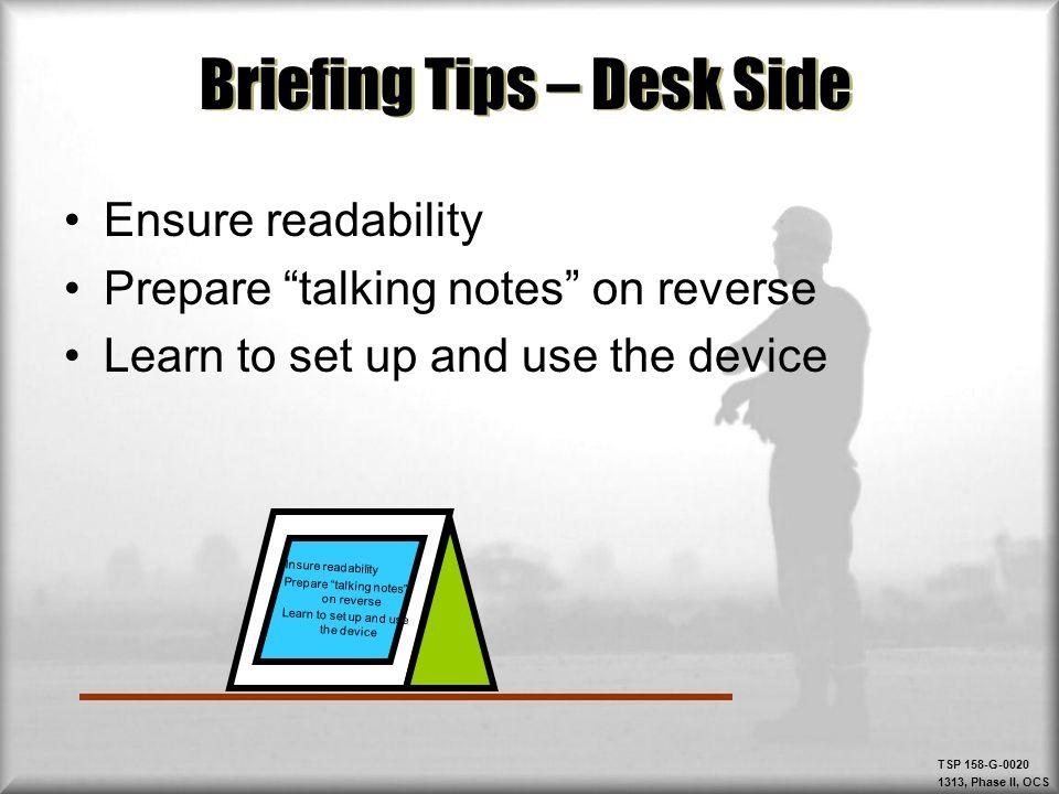 Briefing Tips – Desk Side