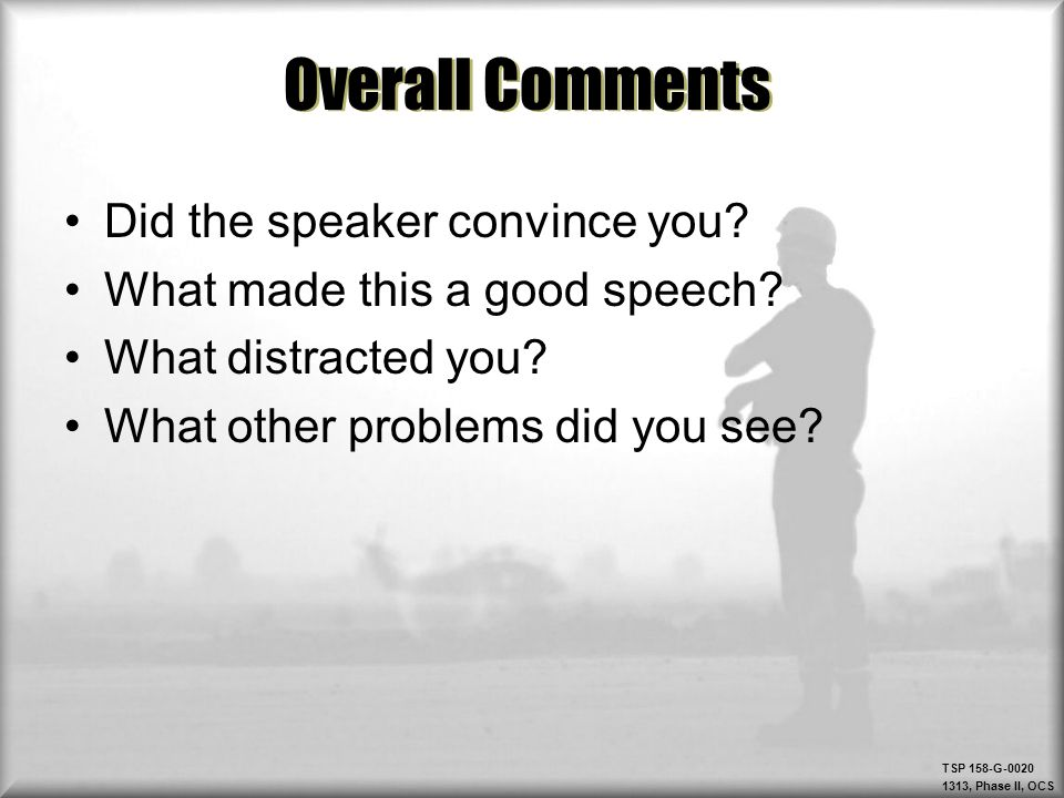 Overall Comments Did the speaker convince you