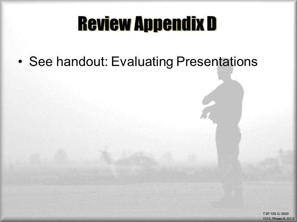 Review Appendix D See handout: Evaluating Presentations