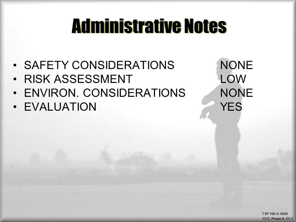 Administrative Notes SAFETY CONSIDERATIONS NONE RISK ASSESSMENT LOW