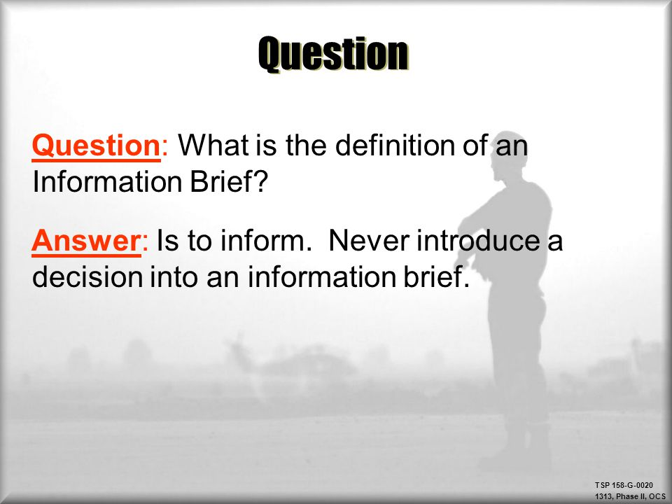 Question Question: What is the definition of an Information Brief
