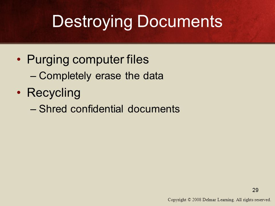Destroying Documents Purging computer files Recycling