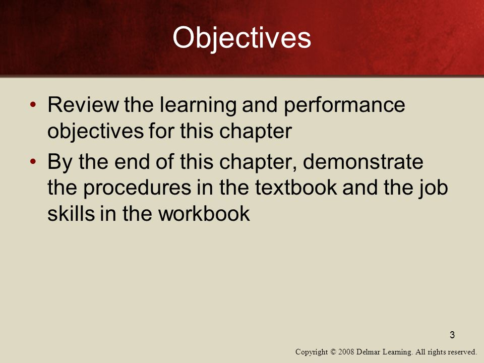 Objectives Review the learning and performance objectives for this chapter.