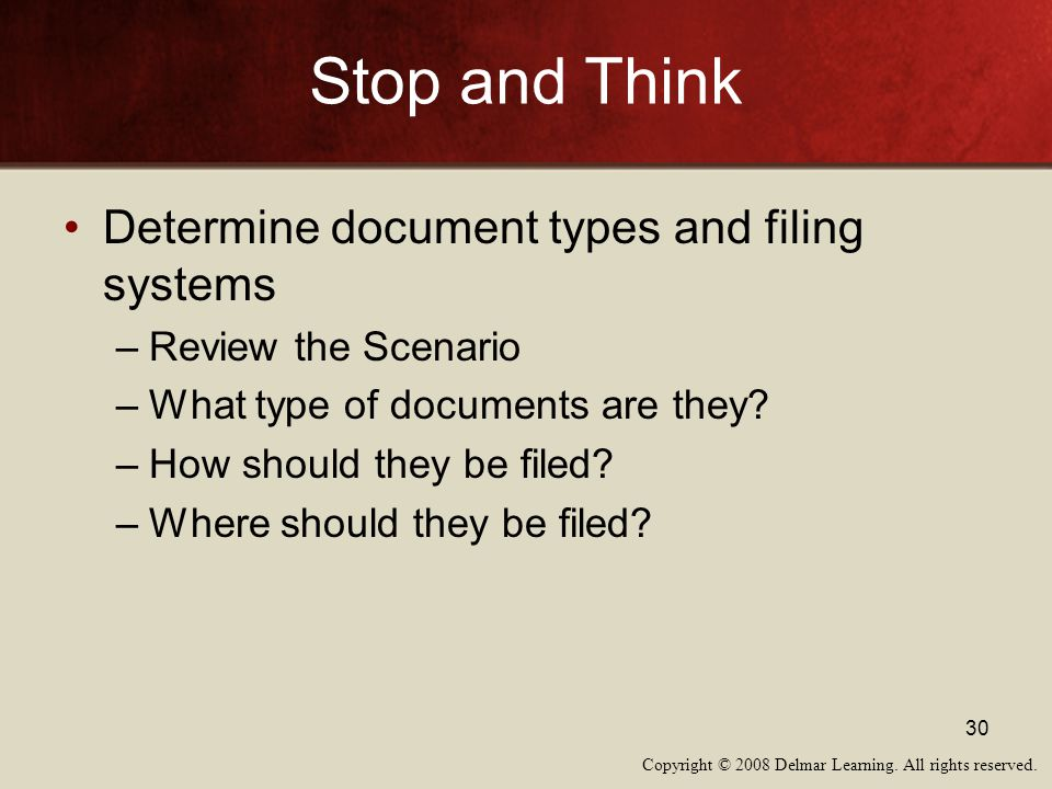 Stop and Think Determine document types and filing systems