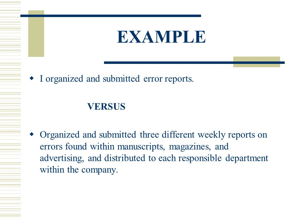 EXAMPLE I organized and submitted error reports. VERSUS
