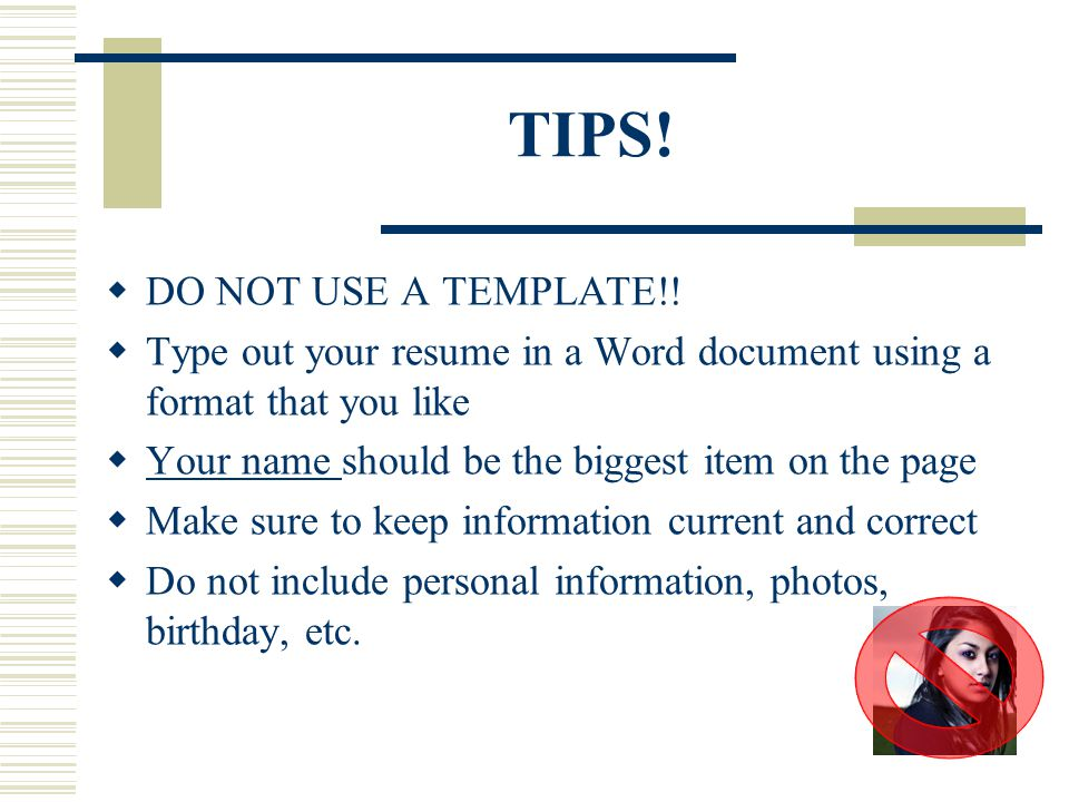 TIPS! DO NOT USE A TEMPLATE!!