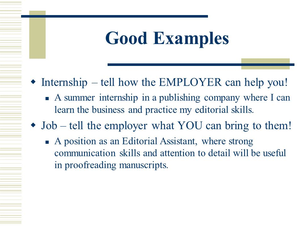 Good Examples Internship – tell how the EMPLOYER can help you!