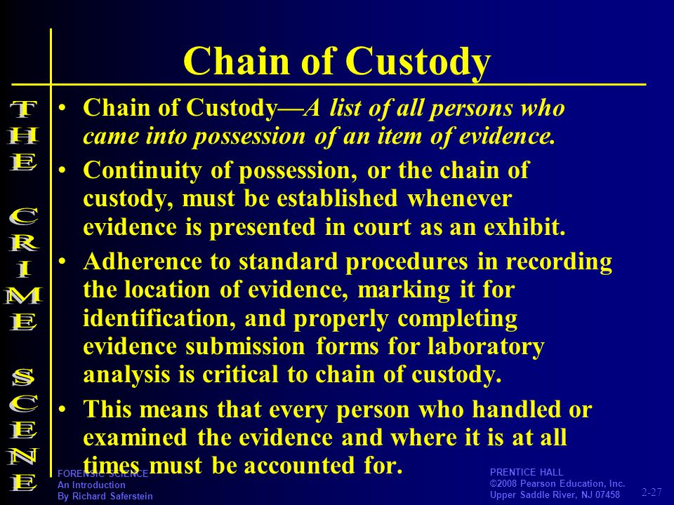 Chain of Custody THE CRIME SCENE