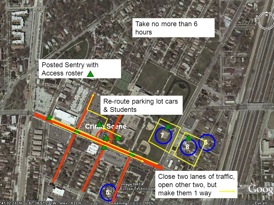 Take no more than 6 hours Posted Sentry with Access roster. Re-route parking lot cars & Students. Crime Scene.