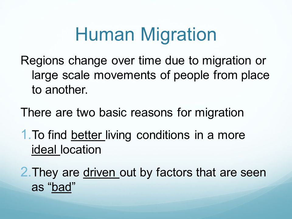 Human Migration Regions change over time due to migration or large scale movements of people from place to another.