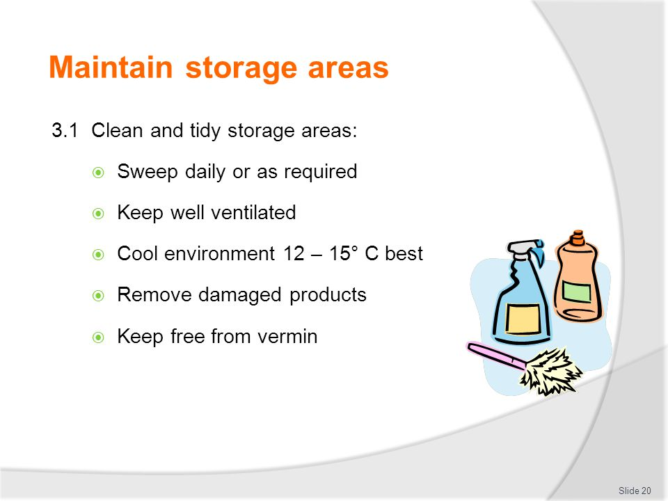 Maintain storage areas
