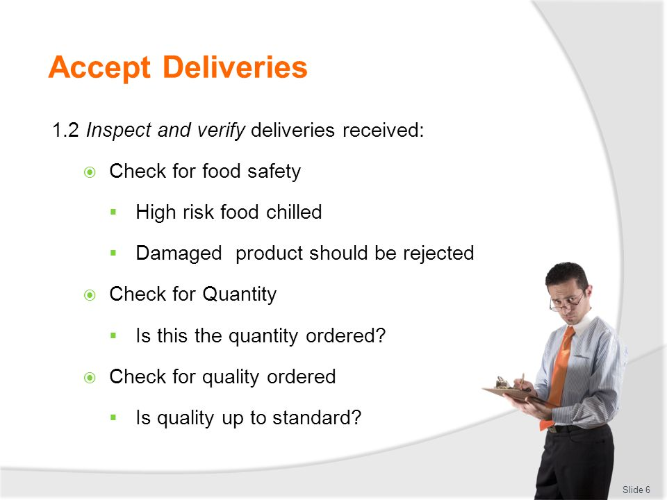 Accept Deliveries 1.2 Inspect and verify deliveries received: