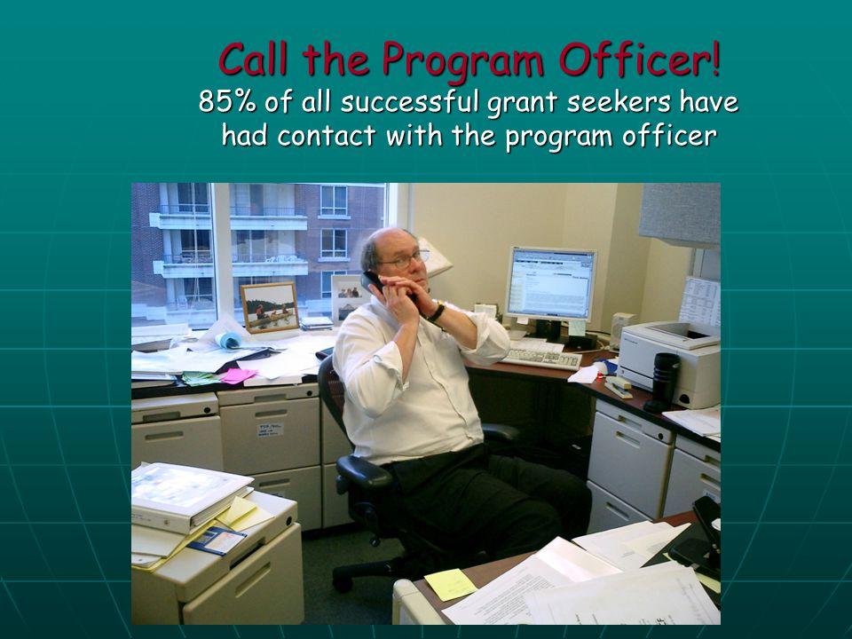 Call the Program Officer!