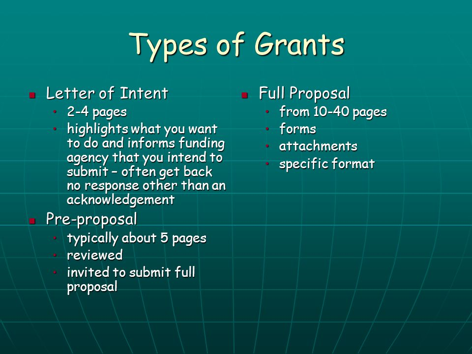 Types of Grants Letter of Intent Pre-proposal Full Proposal 2-4 pages
