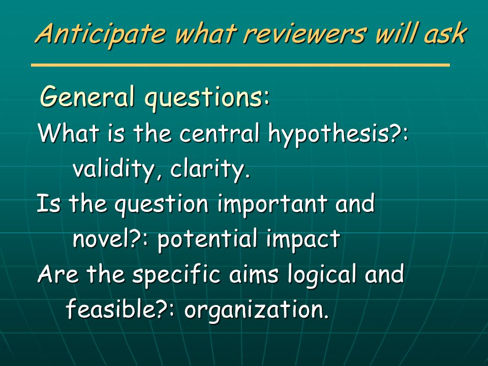 Anticipate what reviewers will ask