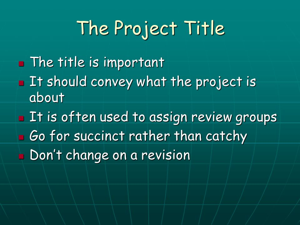 The Project Title The title is important