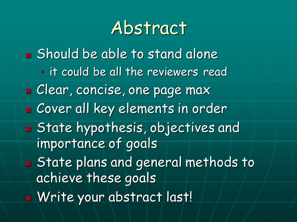 Abstract Should be able to stand alone Clear, concise, one page max