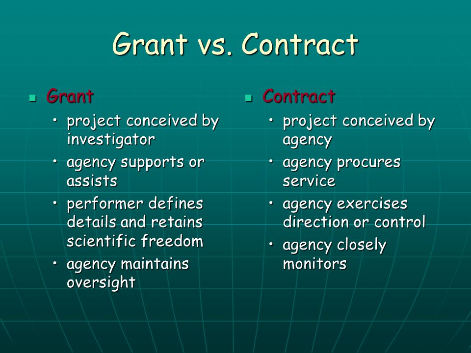 Grant vs. Contract Grant Contract project conceived by investigator