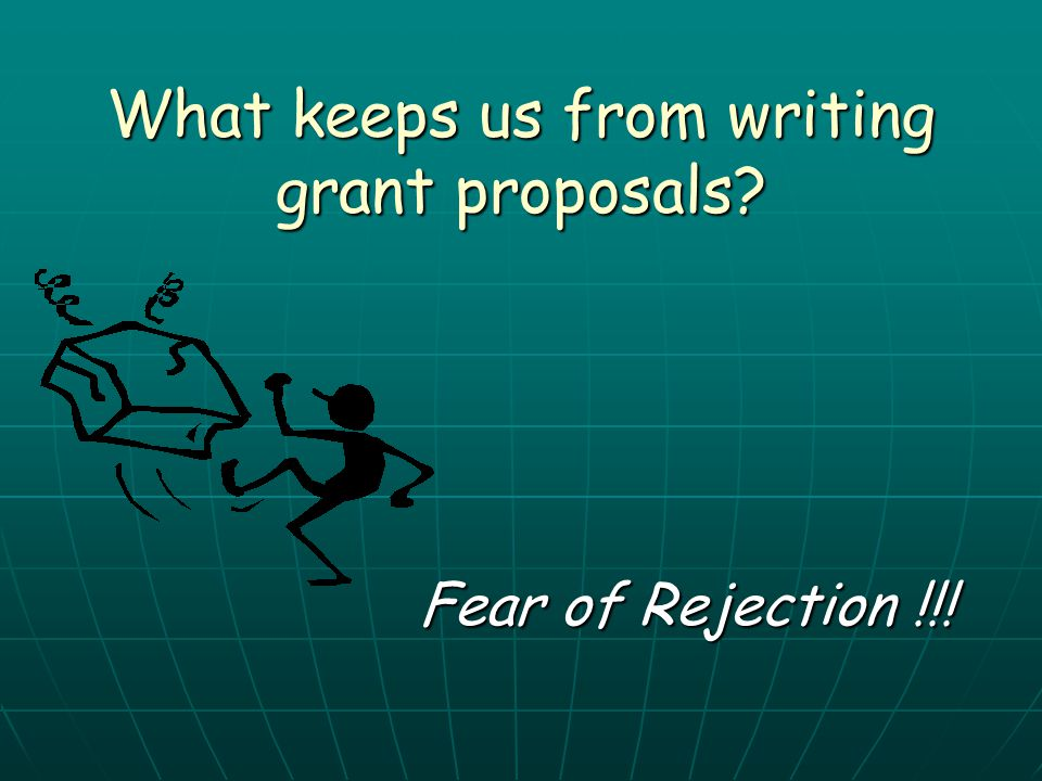 What keeps us from writing grant proposals