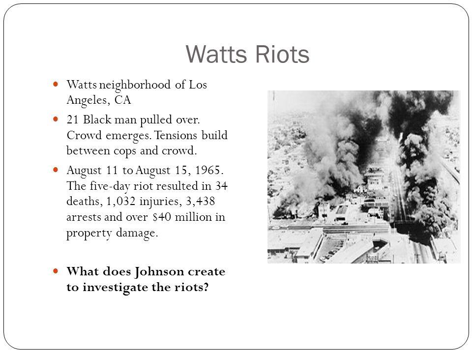 Watts Riots Watts neighborhood of Los Angeles, CA