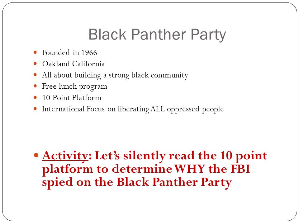 Black Panther Party Founded in 1966. Oakland California. All about building a strong black community.