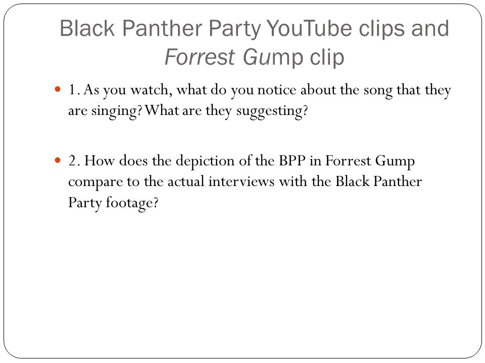 Black Panther Party YouTube clips and Forrest Gump clip
