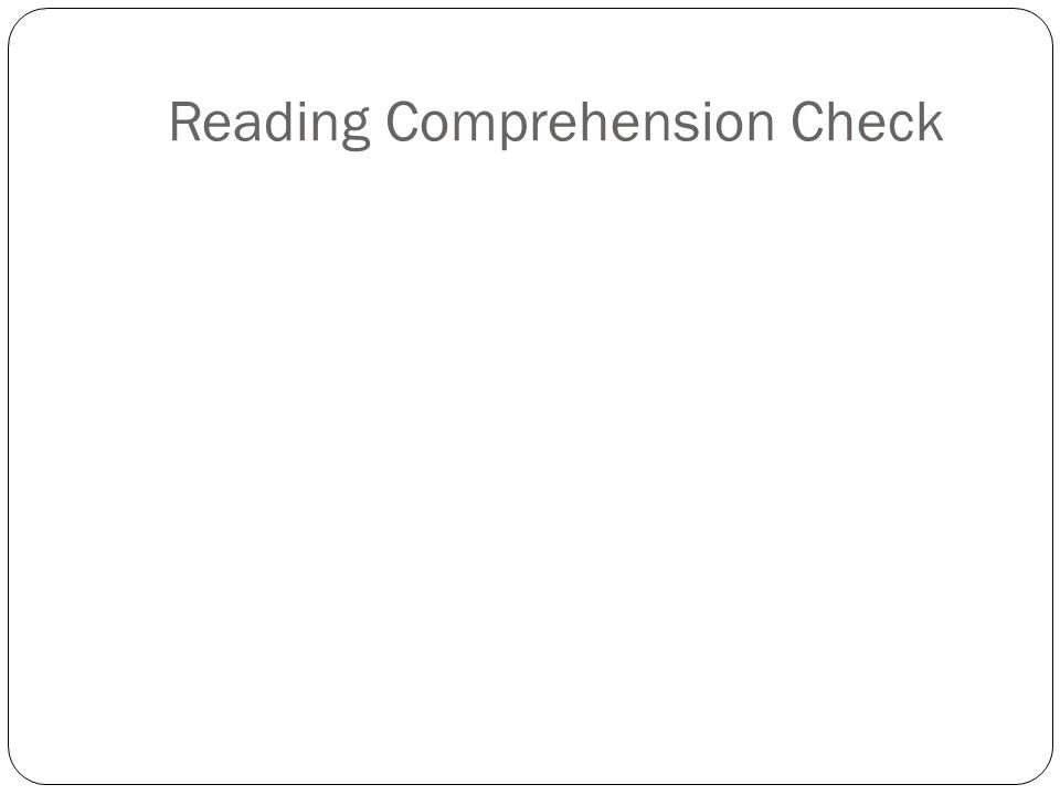 Reading Comprehension Check