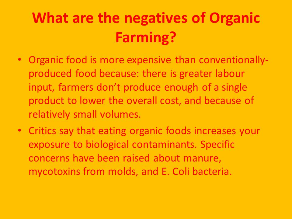 What are the negatives of Organic Farming