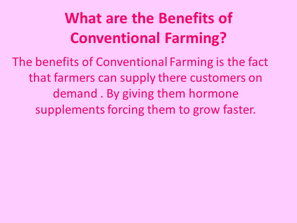 What are the Benefits of Conventional Farming