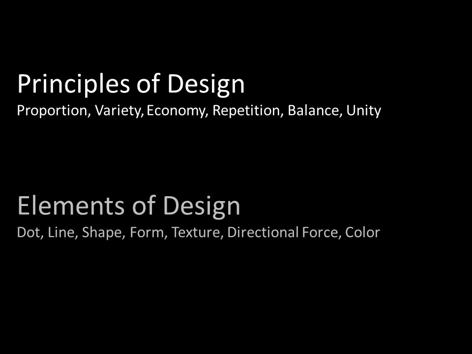 Principles of Design Proportion, Variety, Economy, Repetition, Balance, Unity