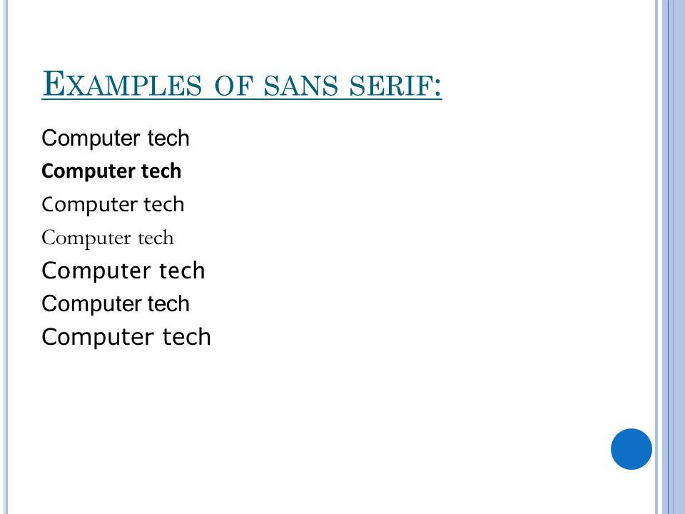 Examples of sans serif: