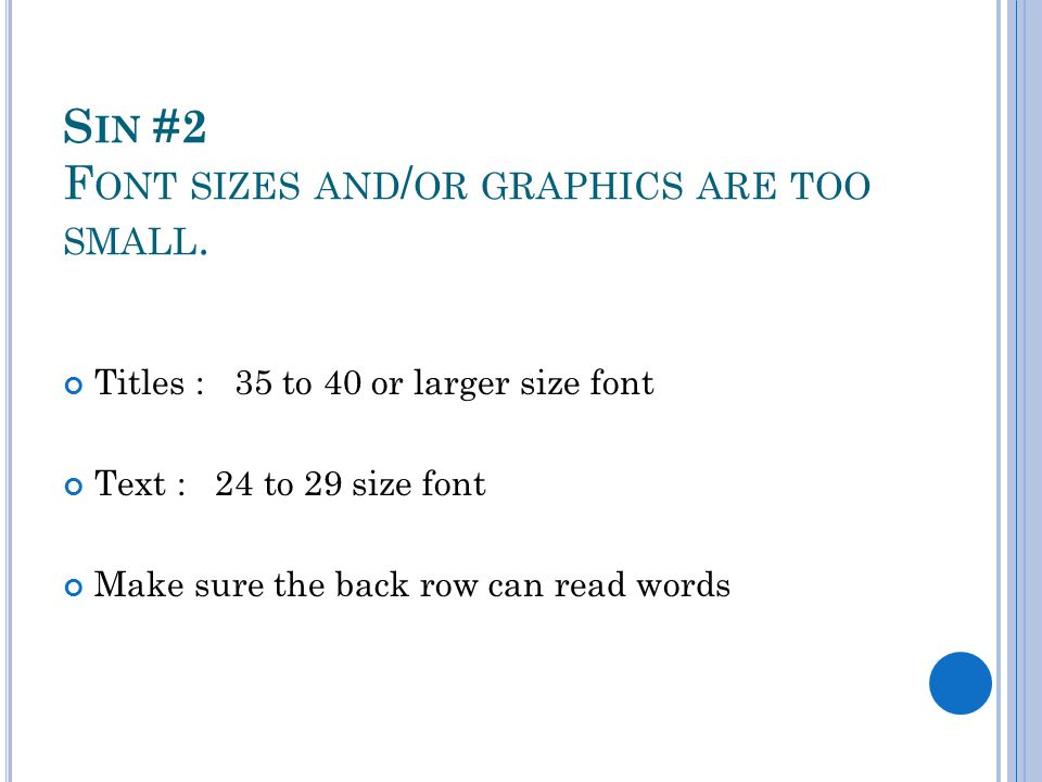 Sin #2 Font sizes and/or graphics are too small.