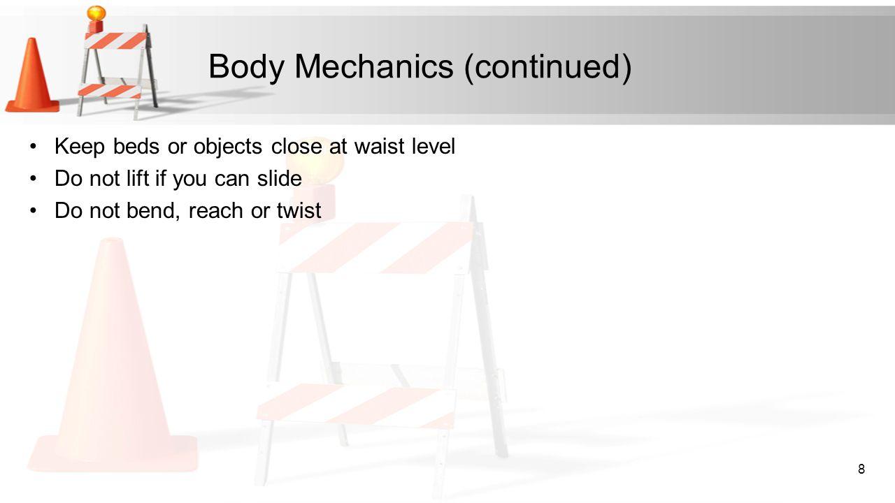 Body Mechanics (continued)