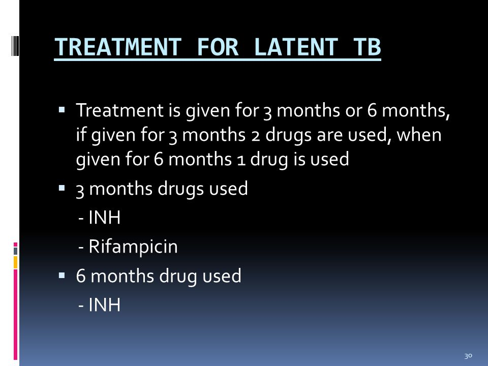 TREATMENT FOR LATENT TB