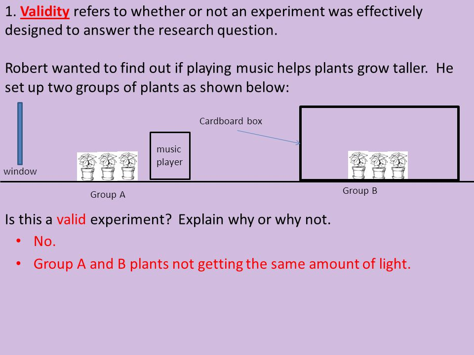 Group A and B plants not getting the same amount of light.