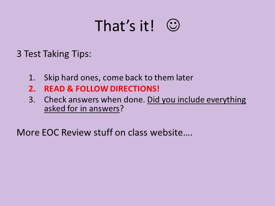 That's it!  3 Test Taking Tips: